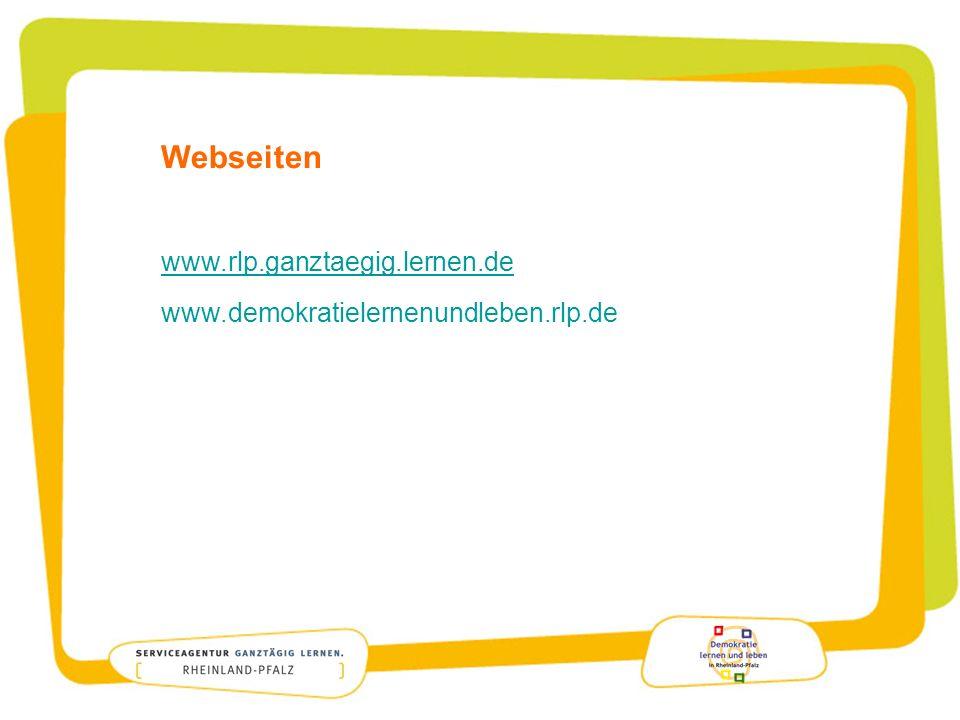 Webseiten www.rlp.ganztaegig.lernen.de www.demokratielernenundleben.rlp.de