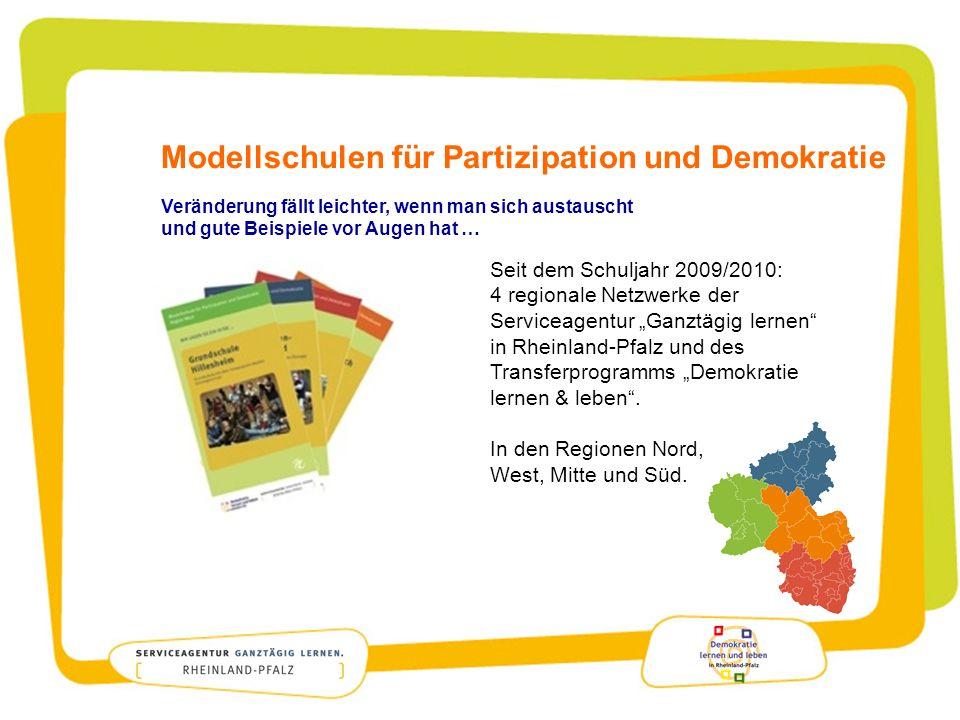 Modellschulen für Partizipation und Demokratie Veränderung fällt leichter, wenn man sich austauscht und gute Beispiele vor Augen hat … Seit dem Schulj