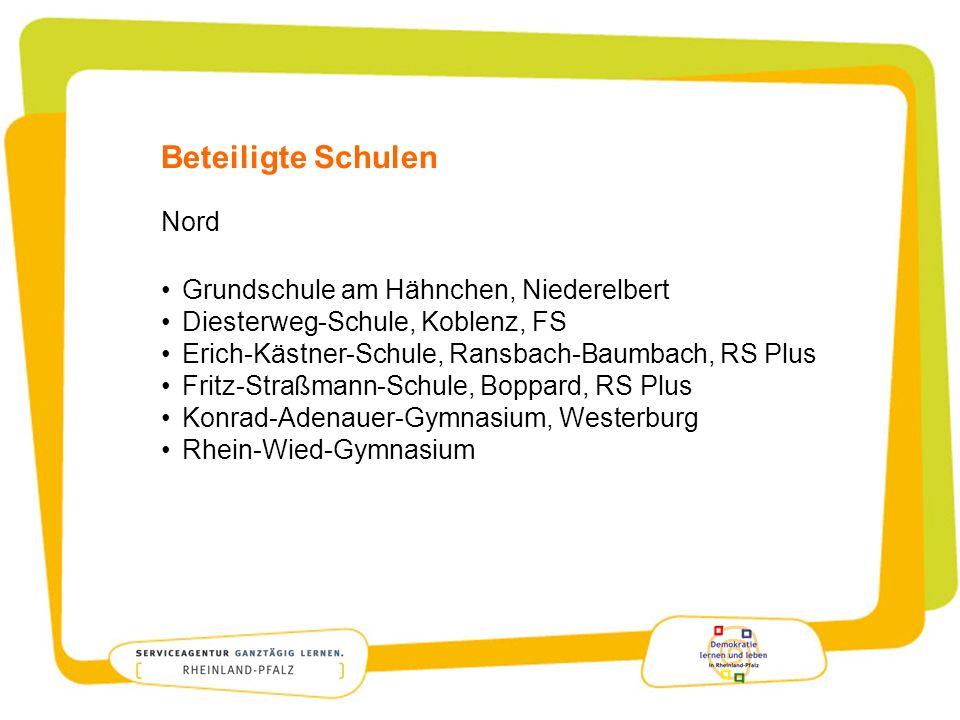 Beteiligte Schulen Nord Grundschule am Hähnchen, Niederelbert Diesterweg-Schule, Koblenz, FS Erich-Kästner-Schule, Ransbach-Baumbach, RS Plus Fritz-Straßmann-Schule, Boppard, RS Plus Konrad-Adenauer-Gymnasium, Westerburg Rhein-Wied-Gymnasium
