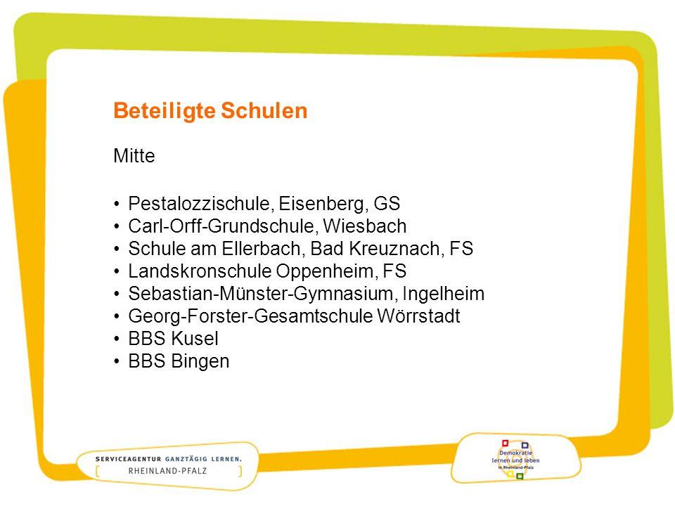 Beteiligte Schulen Mitte Pestalozzischule, Eisenberg, GS Carl-Orff-Grundschule, Wiesbach Schule am Ellerbach, Bad Kreuznach, FS Landskronschule Oppenh