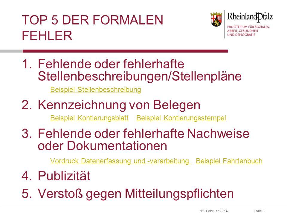 Folie 312. Februar 2014 TOP 5 DER FORMALEN FEHLER 1.Fehlende oder fehlerhafte Stellenbeschreibungen/Stellenpläne Beispiel Stellenbeschreibung 2.Kennze