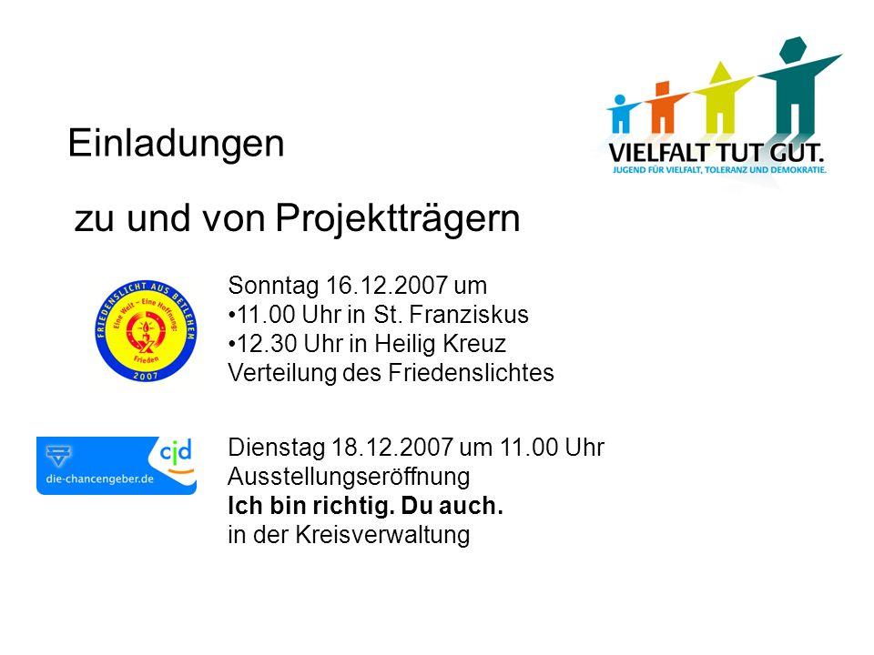 Einladungen zu und von Projektträgern Sonntag 16.12.2007 um 11.00 Uhr in St.