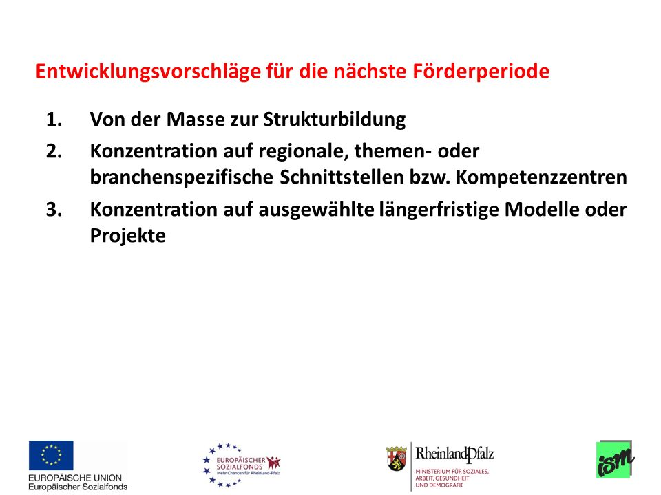 1.Von der Masse zur Strukturbildung 2.Konzentration auf regionale, themen- oder branchenspezifische Schnittstellen bzw. Kompetenzzentren 3.Konzentrati