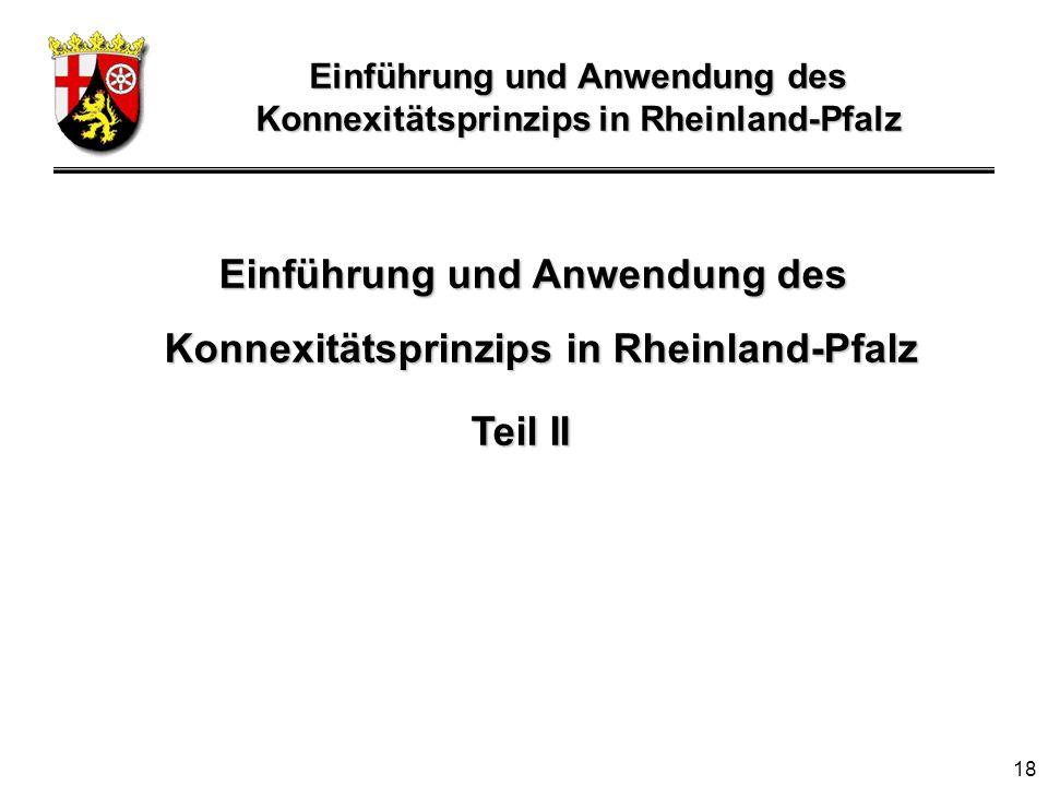 18 Einführung und Anwendung des Konnexitätsprinzips in Rheinland-Pfalz Teil II