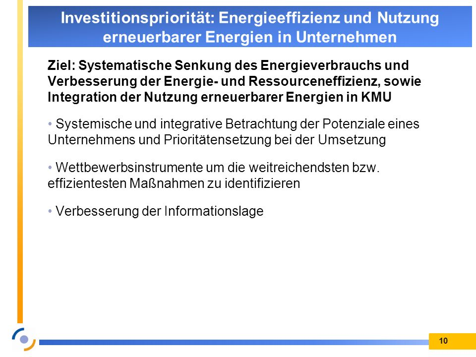 Ziel: Systematische Senkung des Energieverbrauchs und Verbesserung der Energie- und Ressourceneffizienz, sowie Integration der Nutzung erneuerbarer En
