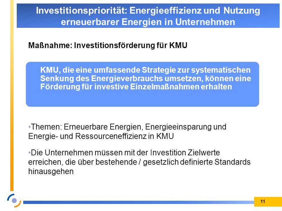 Maßnahme: Investitionsförderung für KMU Themen: Erneuerbare Energien, Energieeinsparung und Energie- und Ressourceneffizienz in KMU Die Unternehmen mü