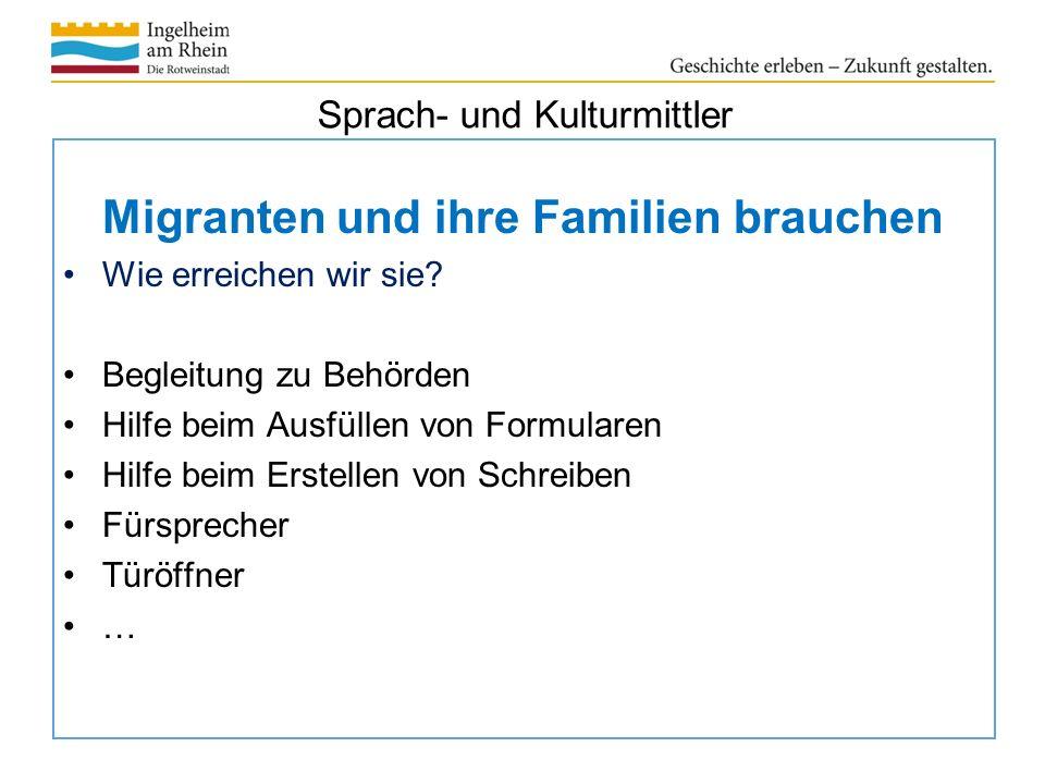 Sprach- und Kulturmittler Migranten und ihre Familien brauchen Wie erreichen wir sie.