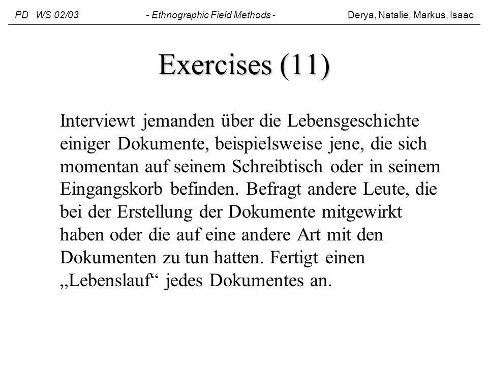 Exercises (11) Interviewt jemanden über die Lebensgeschichte einiger Dokumente, beispielsweise jene, die sich momentan auf seinem Schreibtisch oder in