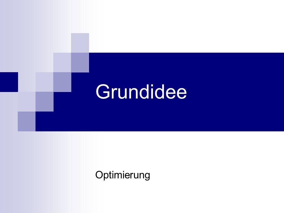 Grundidee Optimierung