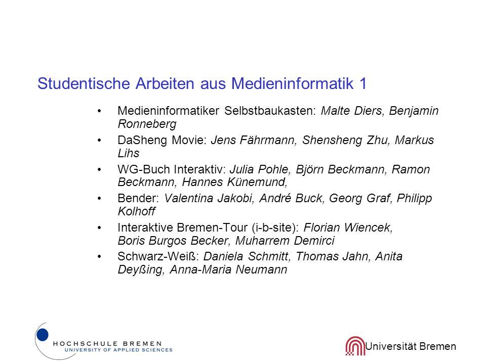 Universität Bremen Studentische Arbeiten aus Medieninformatik 1 Medieninformatiker Selbstbaukasten: Malte Diers, Benjamin Ronneberg DaSheng Movie: Jen