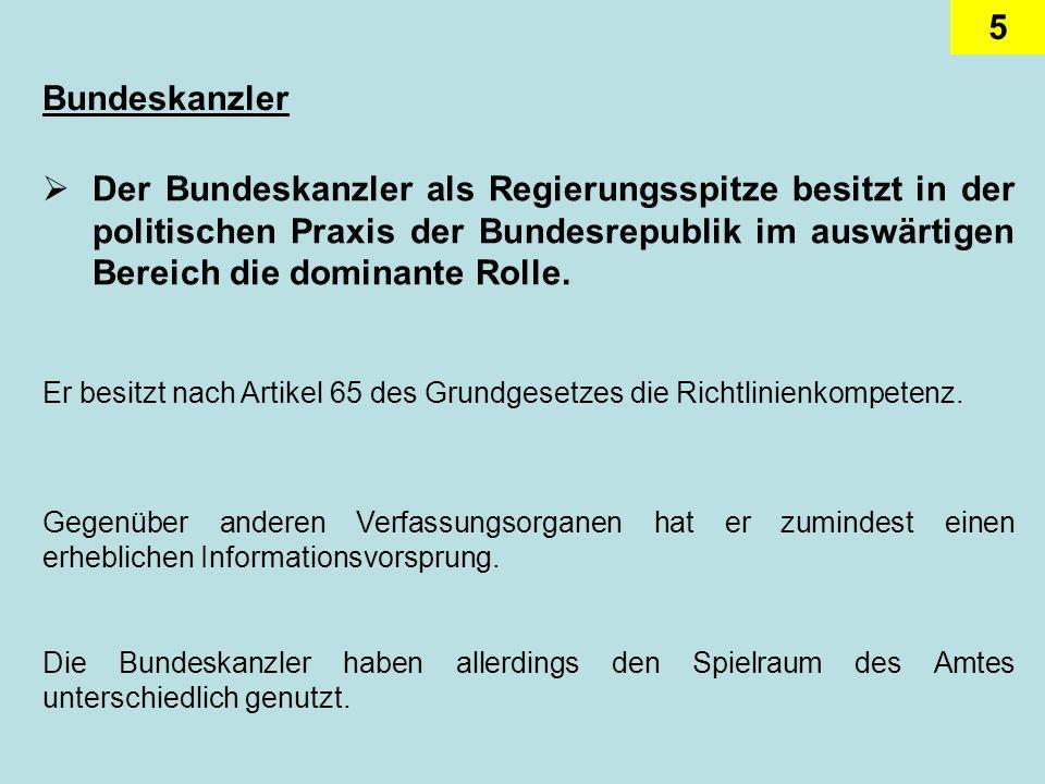 6 Konrad Adenauer, der erste Bundeskanzler, hat die Richtlinienkompetenz zweifellos am weitesten ausgenutzt.