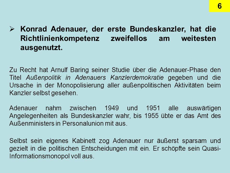 7 Unter seinem Nachfolger Ludwig Erhard wurde der Spielraum für die Minister größer.