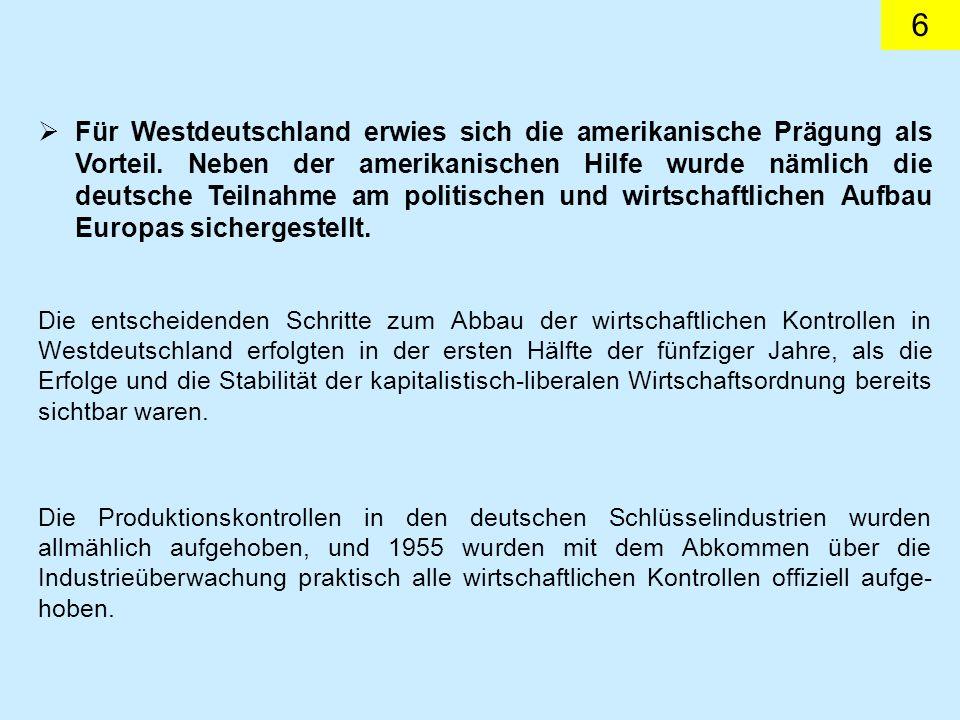 6 Für Westdeutschland erwies sich die amerikanische Prägung als Vorteil.
