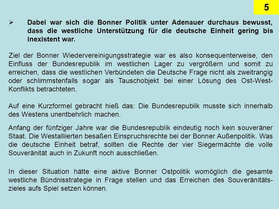 6 Immerhin gelang es der deutschen Politik in den Pariser Vereinbarungen von 1954 (sogenannter Deutschland-Vertrag) die westlichen Verbündeten auf die Unterstützung der deutschen Wiedervereinigung zu verpflichten.