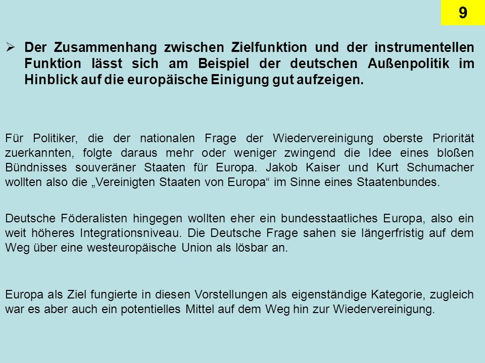 9 Der Zusammenhang zwischen Zielfunktion und der instrumentellen Funktion lässt sich am Beispiel der deutschen Außenpolitik im Hinblick auf die europä