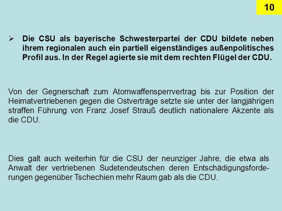 10 Die CSU als bayerische Schwesterpartei der CDU bildete neben ihrem regionalen auch ein partiell eigenständiges außenpolitisches Profil aus. In der