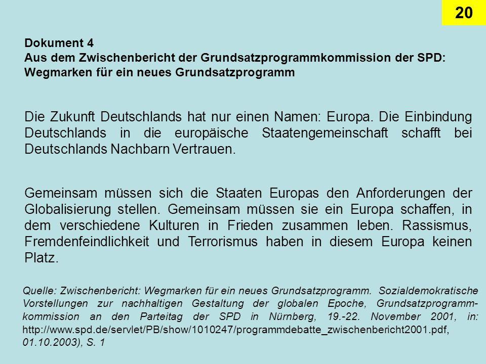 20 Dokument 4 Aus dem Zwischenbericht der Grundsatzprogrammkommission der SPD: Wegmarken für ein neues Grundsatzprogramm Die Zukunft Deutschlands hat