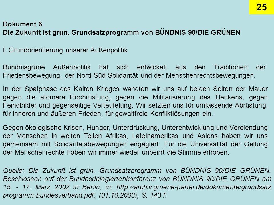 25 Dokument 6 Die Zukunft ist grün. Grundsatzprogramm von BÜNDNIS 90/DIE GRÜNEN I. Grundorientierung unserer Außenpolitik Bündnisgrüne Außenpolitik ha