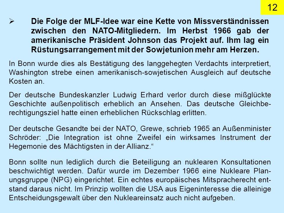12 In Bonn wurde dies als Bestätigung des langgehegten Verdachts interpretiert, Washington strebe einen amerikanisch-sowjetischen Ausgleich auf deutsc