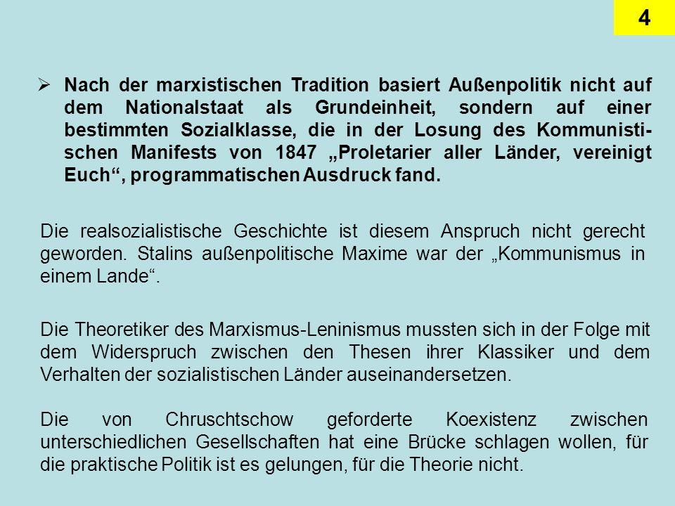 4 Nach der marxistischen Tradition basiert Außenpolitik nicht auf dem Nationalstaat als Grundeinheit, sondern auf einer bestimmten Sozialklasse, die i