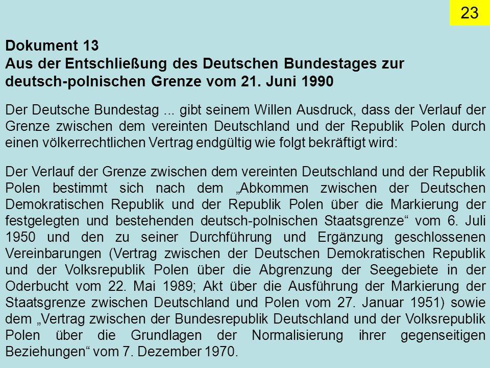 23 Dokument 13 Aus der Entschließung des Deutschen Bundestages zur deutsch-polnischen Grenze vom 21.