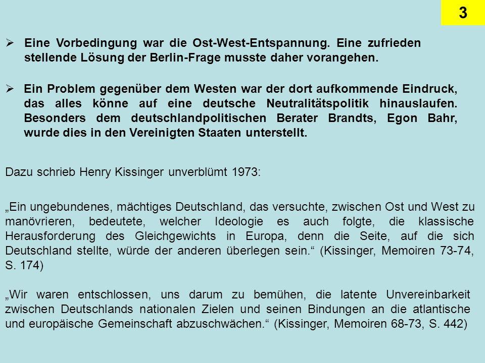 14 Ohne die spektakulären Momente der ersten Jahre unter Brandt ergaben sich jetzt eine ganze Reihe von politischen und wirtschaftlichen Fragen, die für die praktische Seite der deutschen Ostpolitik noch offen waren.