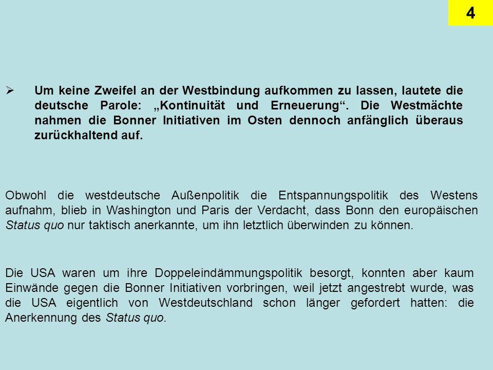 5 Die neue deutsche Dynamik wurde also im Westen mit Misstrauen verfolgt.