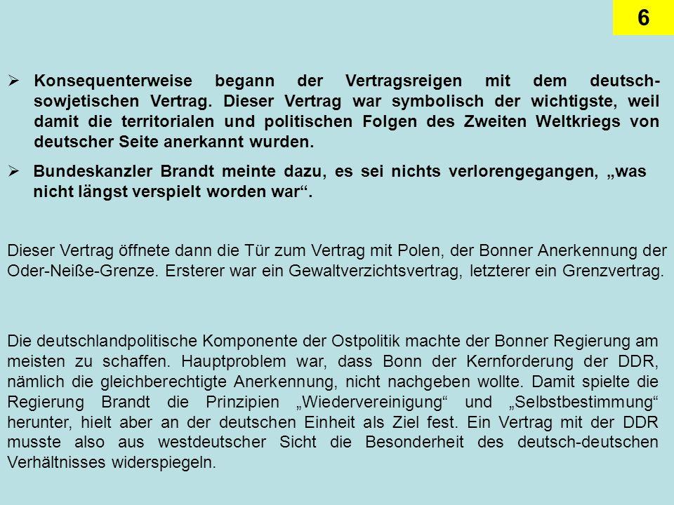 17 Die Konsolidierung und feste Etablierung der westdeutschen Ostpolitik wird durch nichts besser belegt als durch ihre Fortführung nach 1982, als Helmut Kohl Helmut Schmidt als Bundeskanzler nachfolgte.