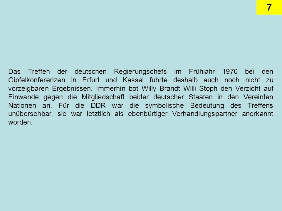 8 Nachdem im September 1971 das Viermächte-Abkommen über Berlin unterzeichnet worden war, konnte es auch innerdeutsch weitergehen.