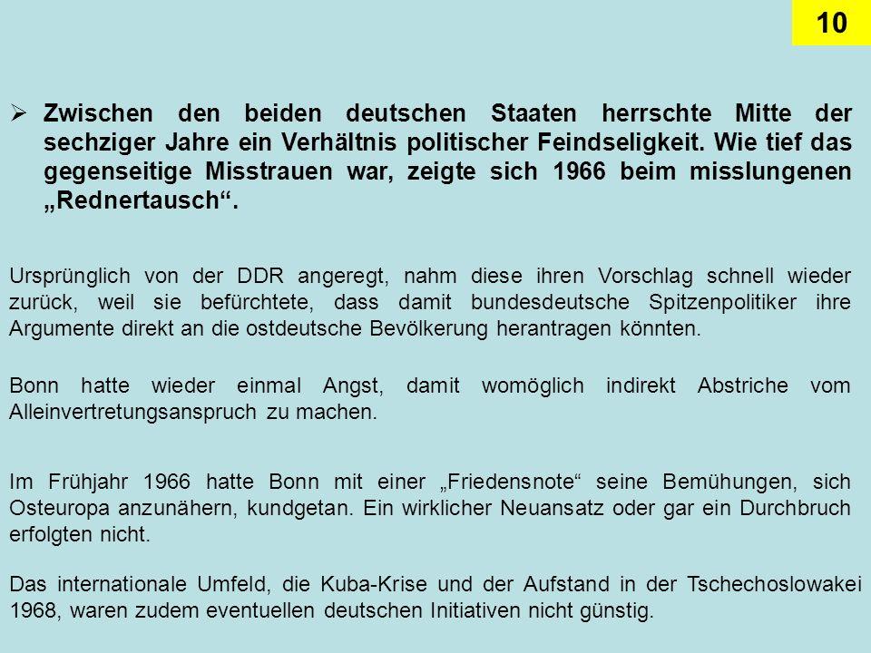 10 Zwischen den beiden deutschen Staaten herrschte Mitte der sechziger Jahre ein Verhältnis politischer Feindseligkeit. Wie tief das gegenseitige Miss