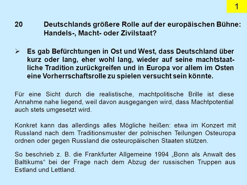 1 20Deutschlands größere Rolle auf der europäischen Bühne: Handels-, Macht- oder Zivilstaat.