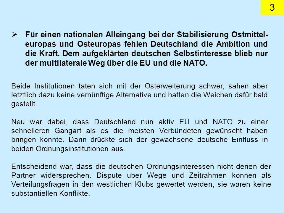 3 Für einen nationalen Alleingang bei der Stabilisierung Ostmittel- europas und Osteuropas fehlen Deutschland die Ambition und die Kraft.