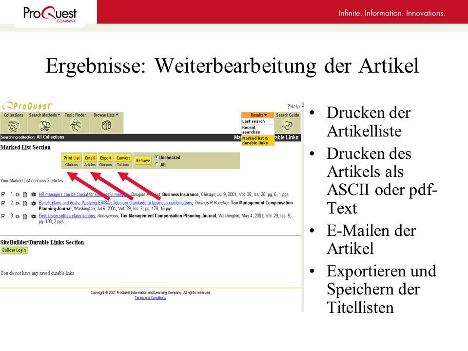 Ergebnisse: Weiterbearbeitung der Artikel Drucken der Artikelliste Drucken des Artikels als ASCII oder pdf- Text E-Mailen der Artikel Exportieren und