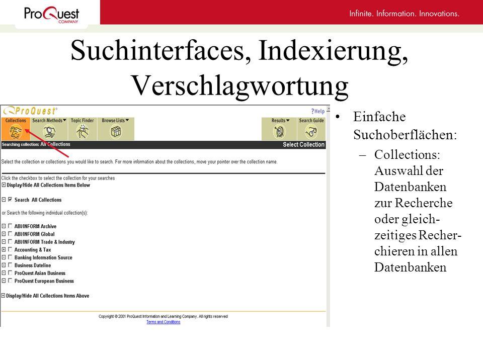 Suchinterfaces, Indexierung, Verschlagwortung Einfache Suchoberflächen: –Collections: Auswahl der Datenbanken zur Recherche oder gleich- zeitiges Rech