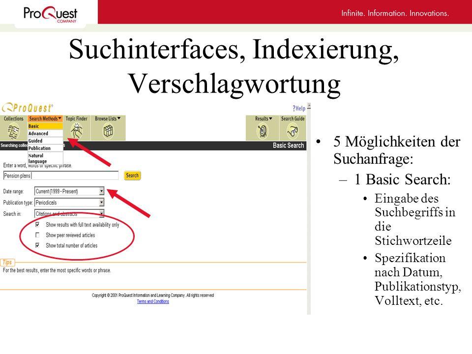 Suchinterfaces, Indexierung, Verschlagwortung 5 Möglichkeiten der Suchanfrage: –1 Basic Search: Eingabe des Suchbegriffs in die Stichwortzeile Spezifi