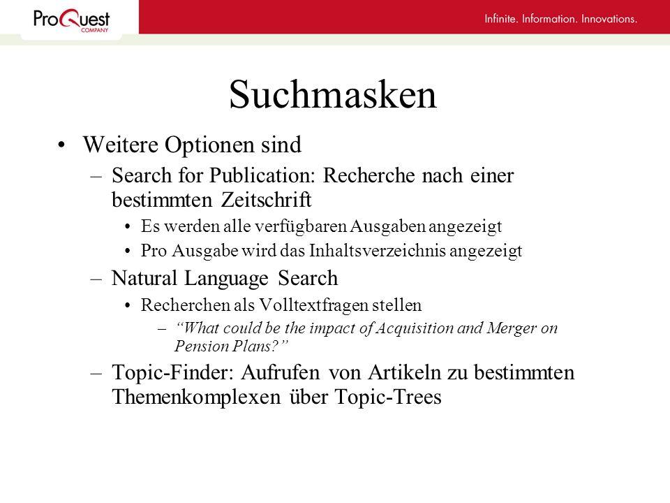 Suchmasken Weitere Optionen sind –Search for Publication: Recherche nach einer bestimmten Zeitschrift Es werden alle verfügbaren Ausgaben angezeigt Pr