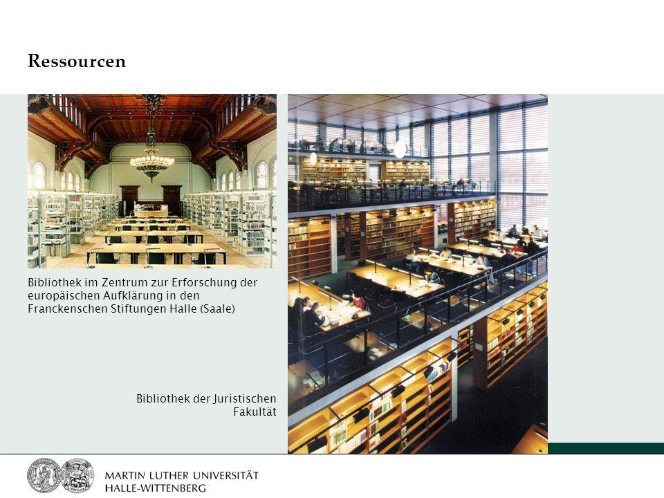 Ressourcen Bibliothek im Zentrum zur Erforschung der europäischen Aufklärung in den Franckenschen Stiftungen Halle (Saale) Bibliothek der Juristischen