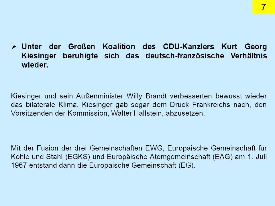 7 Unter der Großen Koalition des CDU-Kanzlers Kurt Georg Kiesinger beruhigte sich das deutsch-französische Verhältnis wieder.