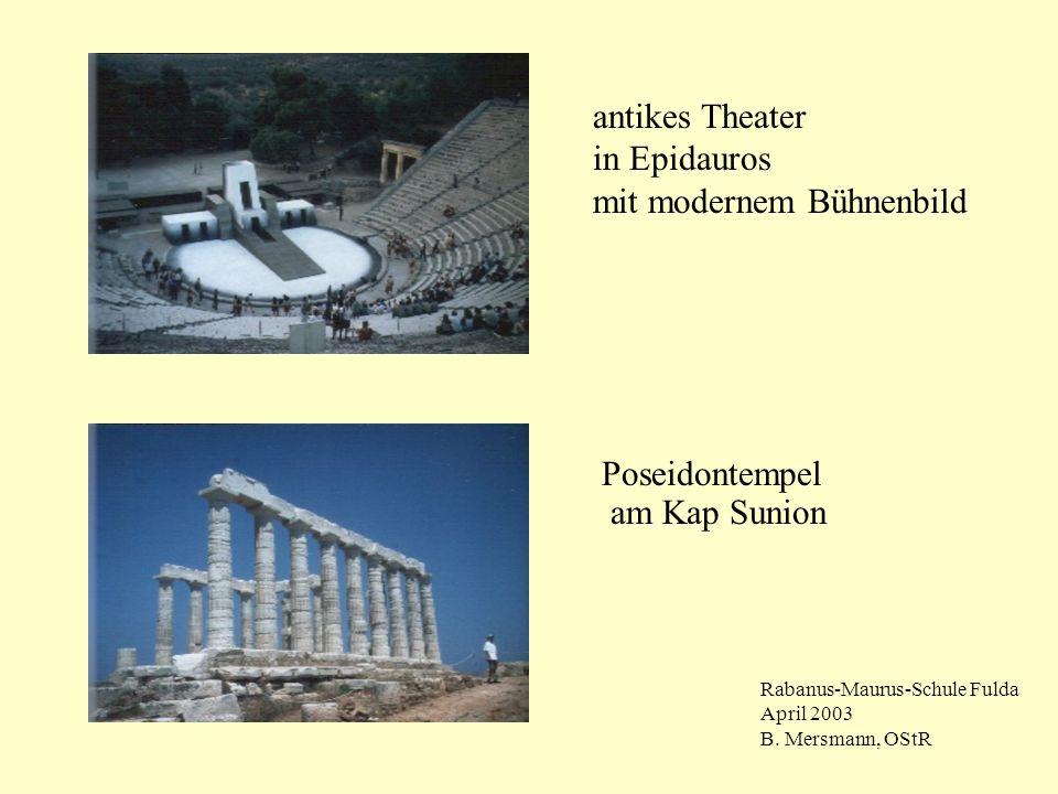 Poseidontempel am Kap Sunion antikes Theater in Epidauros mit modernem Bühnenbild Rabanus-Maurus-Schule Fulda April 2003 B. Mersmann, OStR