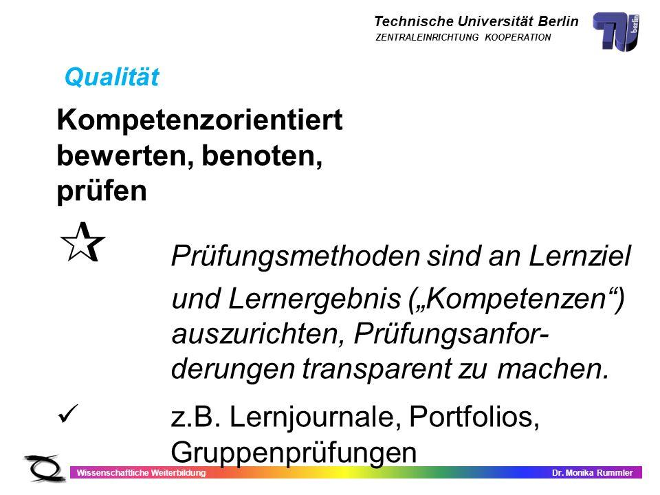 Technische Universität Berlin Wissenschaftliche WeiterbildungDr. Monika Rummler ZENTRALEINRICHTUNG KOOPERATION Kompetenzorientiert bewerten, benoten,