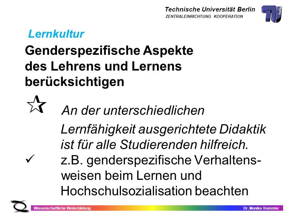 Technische Universität Berlin Wissenschaftliche WeiterbildungDr. Monika Rummler ZENTRALEINRICHTUNG KOOPERATION Genderspezifische Aspekte des Lehrens u