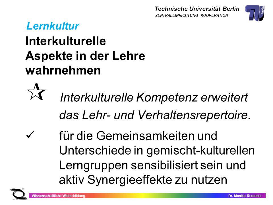 Technische Universität Berlin Wissenschaftliche WeiterbildungDr. Monika Rummler ZENTRALEINRICHTUNG KOOPERATION Interkulturelle Aspekte in der Lehre wa