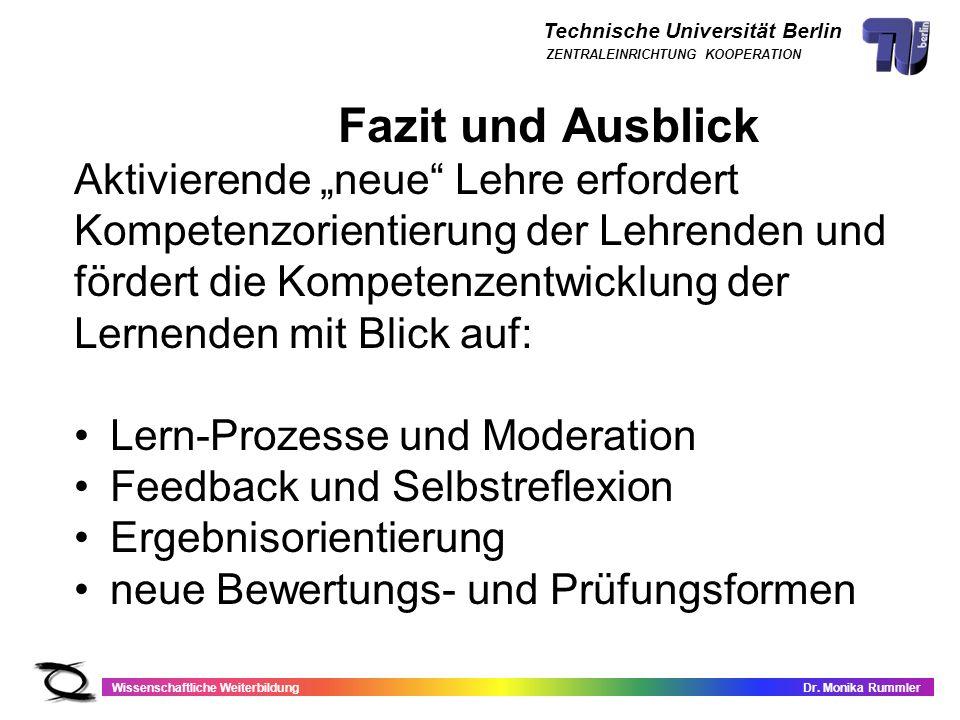 Technische Universität Berlin Wissenschaftliche WeiterbildungDr. Monika Rummler ZENTRALEINRICHTUNG KOOPERATION Fazit und Ausblick Aktivierende neue Le