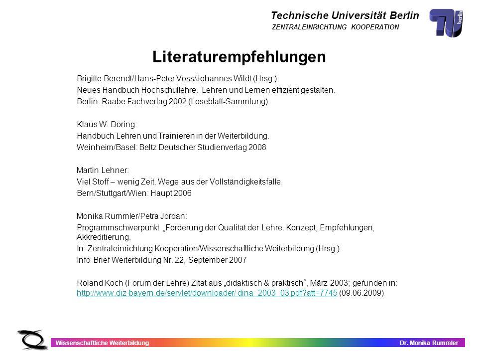 Technische Universität Berlin Wissenschaftliche WeiterbildungDr. Monika Rummler ZENTRALEINRICHTUNG KOOPERATION Literaturempfehlungen Brigitte Berendt/