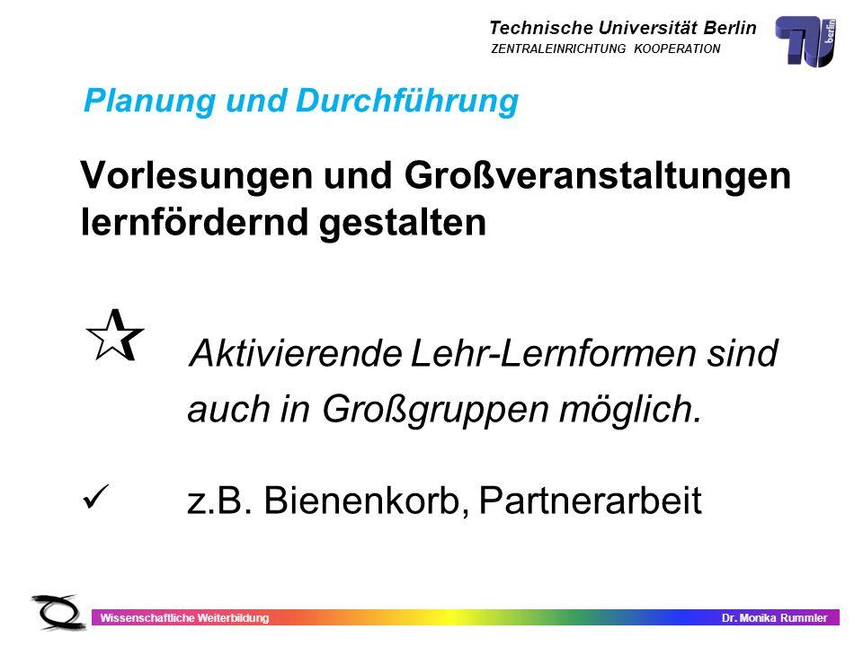 Technische Universität Berlin Wissenschaftliche WeiterbildungDr. Monika Rummler ZENTRALEINRICHTUNG KOOPERATION Vorlesungen und Großveranstaltungen ler