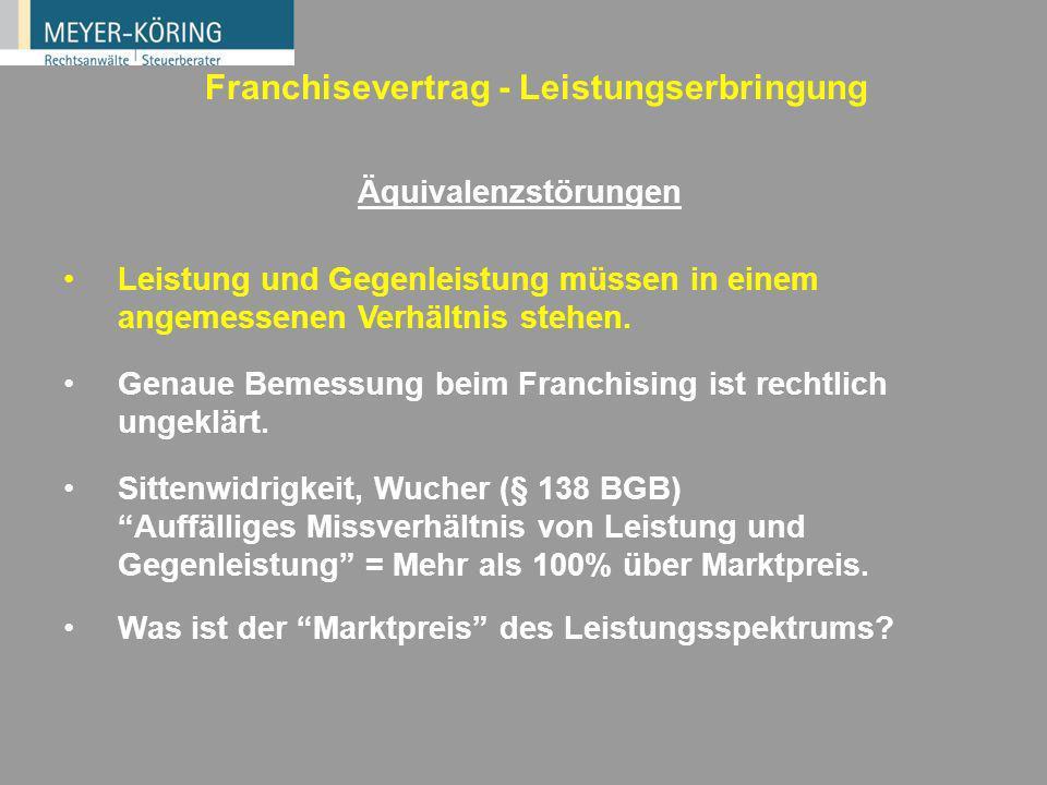 Franchisevertrag - Anbahnungsphase Vorvertragliches Schuldverhältnis Informationsgefälle Weltweit auftretendes Problem des Franchising (Disclosure Req