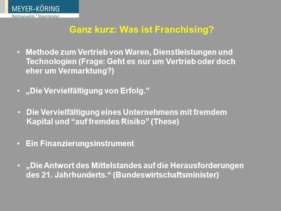 Aktuelle Fragen des Franchising Dr. Patrick Giesler Rechtsanwalt www.meyer-koering.de www.franchiserecht.de