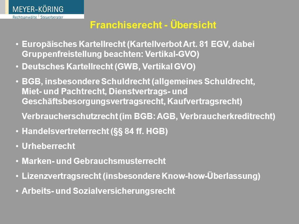 Rechtsnatur des Franchiseverhältnisses H.M.: Misch- und Typenkombinationsvertrag Lizenzvertrag Reiner Geschäftsbesorgungsvertrag BGB-Gesellschaft Fran