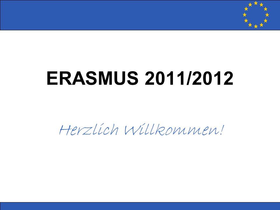 ERASMUS 2011/2012 Herzlich Willkommen!