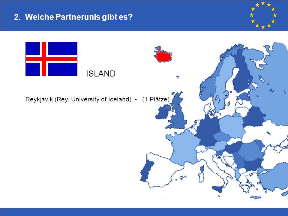 Reykjavik (Rey. University of Iceland) - (1 Plätze) 2. Welche Partnerunis gibt es? ISLAND